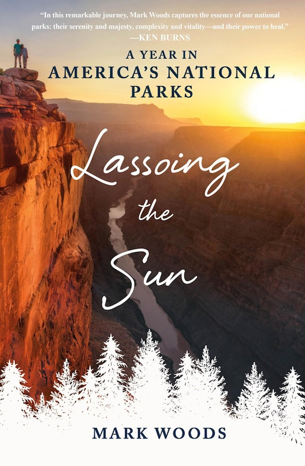 lassoing-the-sun-mark-woods-americas-national-parks